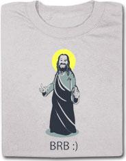 Jesus BRB funny t-shirt